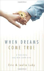 When Dreams Come True a love story biography