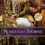Elizabeth 1 Roses Have Thorns by Sandra Byrd