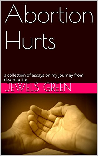 Abortion Hurts by pro-life activist Jewels Green