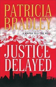 Christian romantic suspense Justice Delayed by Patricia Bradley