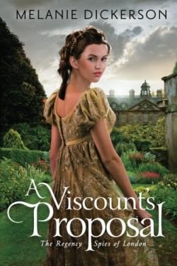 Christian historical romance A Viscount's Proposal Melanie Dickerson
