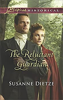 The Reluctant Guardian historical novel by Susanne Dietze