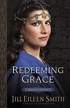 Redeeming Grace by Jill Eileen Smith Biblical fiction