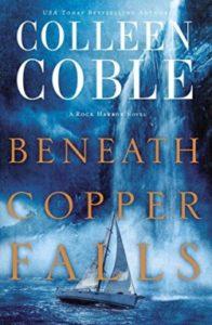Romantic Suspense Beneath Copper Falls by Colleen Coble