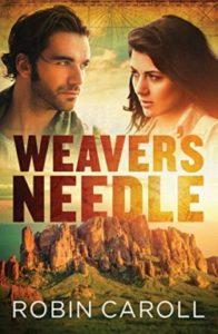 Romantic Suspense Weaver's Needle by novelist Robin Caroll