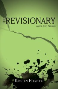 The Revisionary speculative fiction novel by Kristin Hogrefe